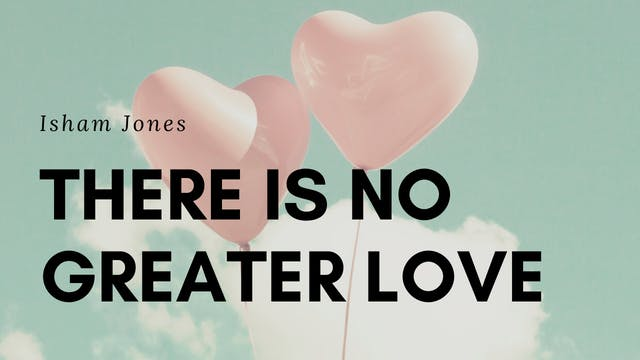 There is No Greater Love  - Tune Based