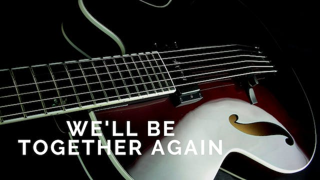 We'll Be Together Again - Chord Melody