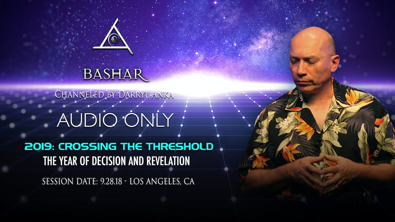 2019: Crossing the Threshold - The Year of Decision and Revelation - Audio Only (2+ hours)