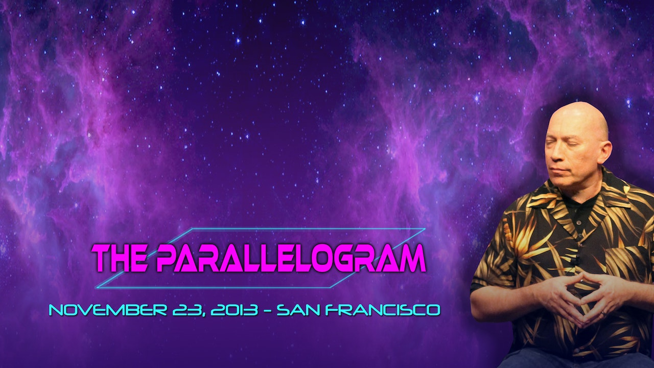 The Parallelogram - Video (4 hours)