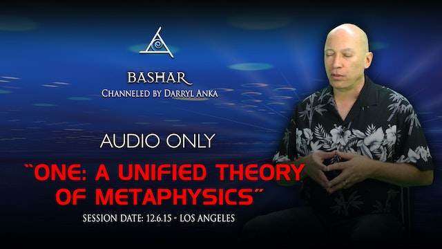 One: A Unified Theory of Metaphysics - Audio Only (2+ hours)