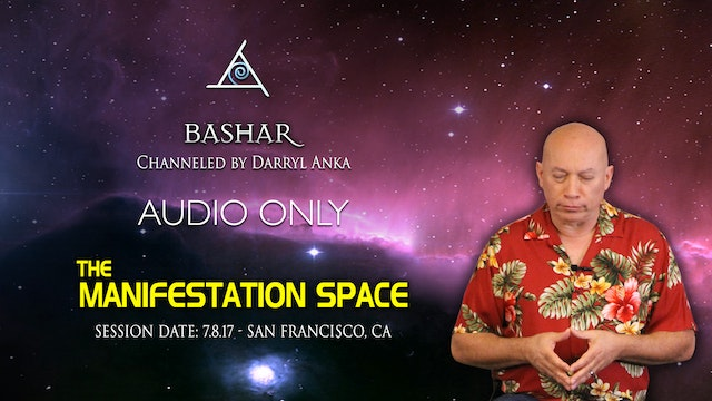 The Manifestation Space - Audio Only (3 1/2 Hours)