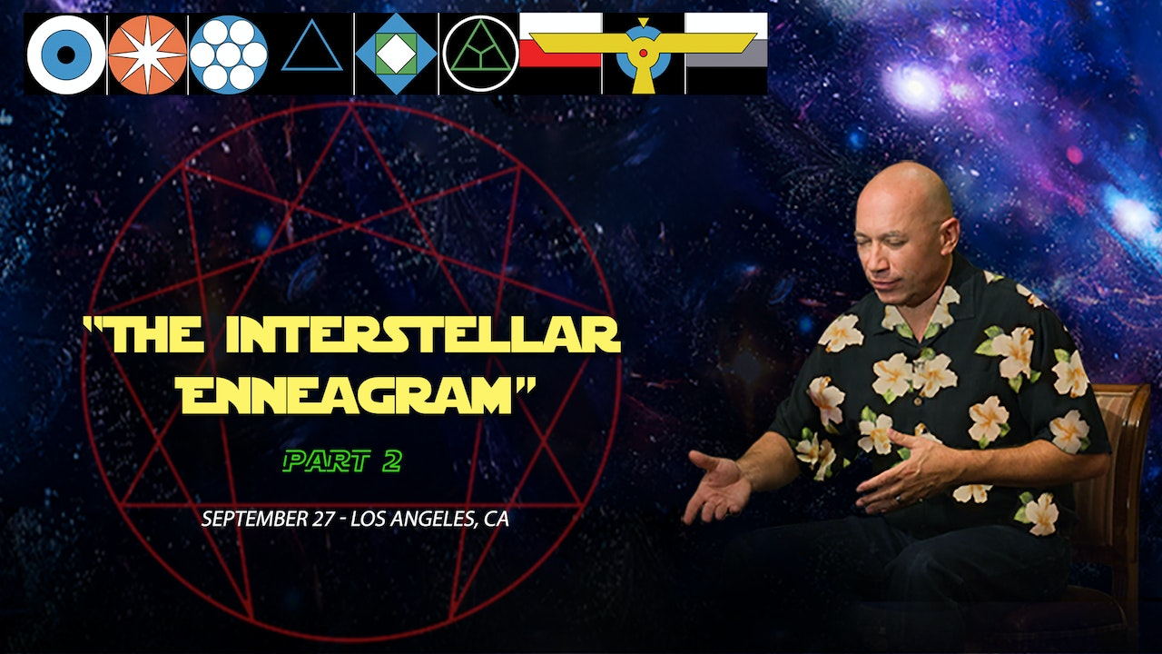 The Interstellar Enneagram, Part 2 - Video (2+ hours)