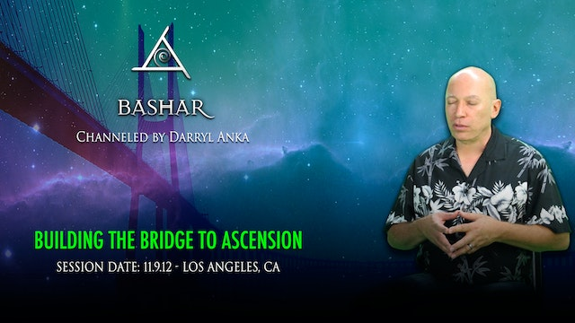 Building the Bridge to Ascension - Video (2+ hours)