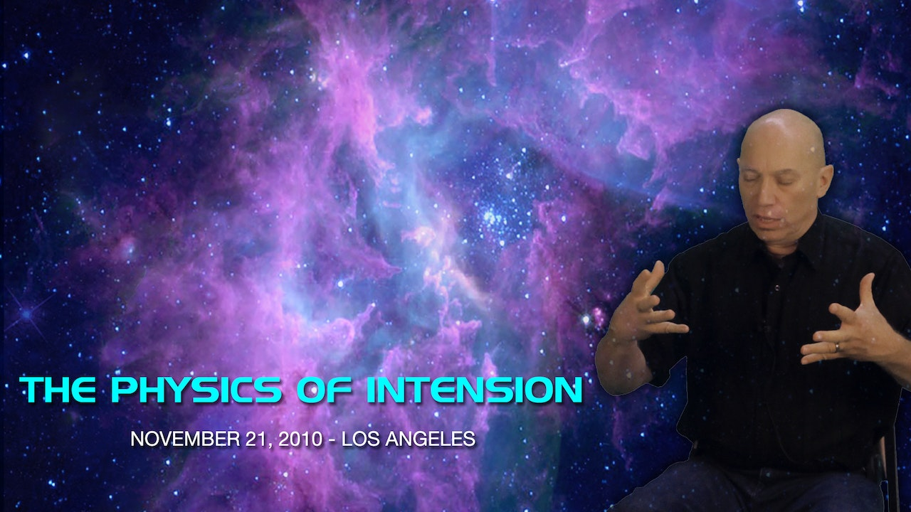 The Physics of Intention - Video (4 hours)