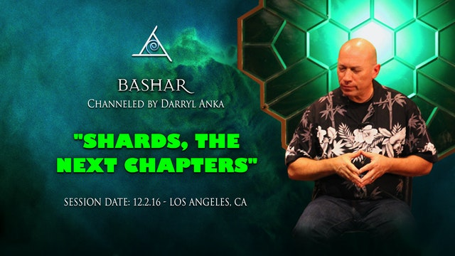 Shards, The Next Chapters - Video (2 hours 40 min)