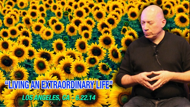 Living an Extraordinary Life - Video (2+ hours)