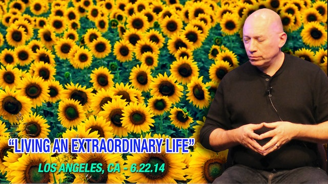 Living an Extraordinary Life - Video (2+ hours)