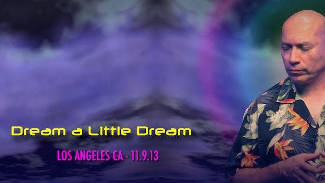 Dream a Little Dream - Video (2+ hours)