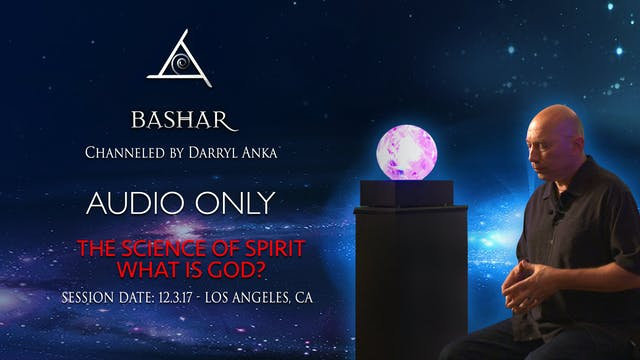 The Science of Spirit - What is God? - Audio Only (2 hours)