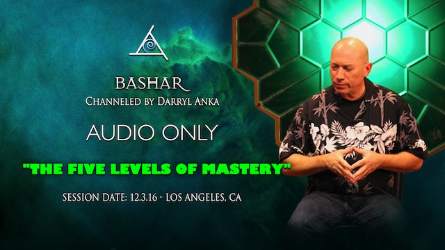 The Five Levels of Mastery - Audio Only (2 1/2 hours+)