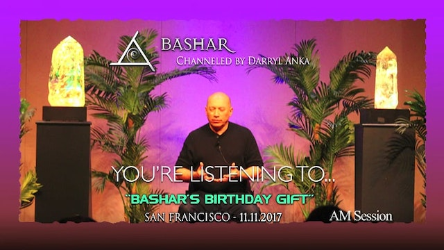 Bashars Birthday - AM Session - Audio Only