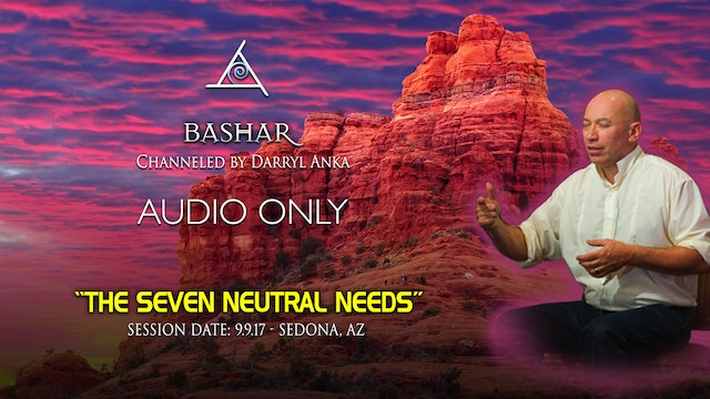 The Seven Neutral Needs - Audio Only (Approx 3 hr)