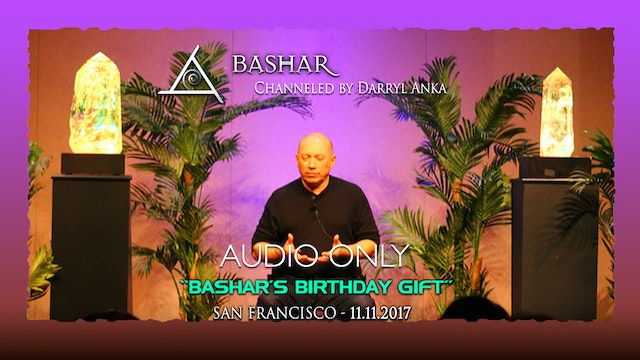 Bashar's Birthday Gift - Audio Only (Approx 3.5 hours)