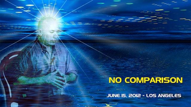 No Comparison - Video (2+ hours)