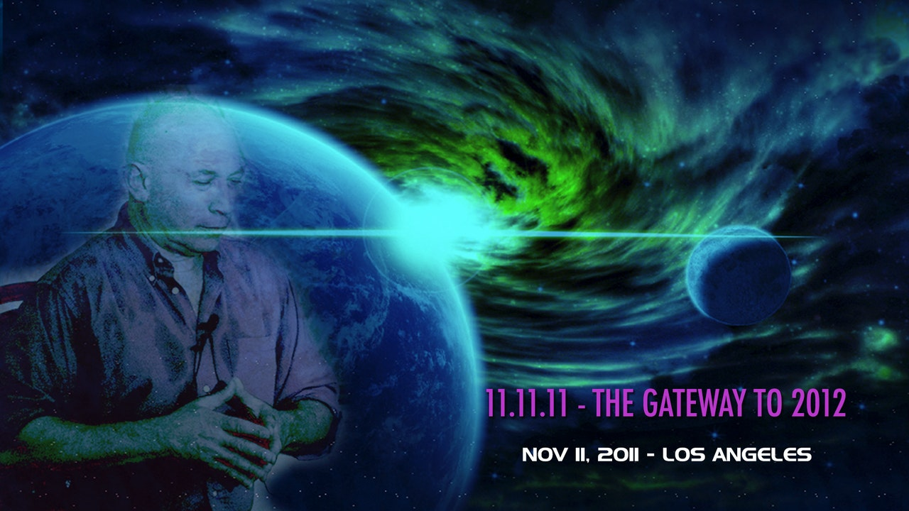 11-11-11 The Gateway to 2012 - Video (2+ hours)