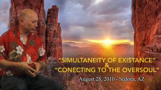 Simultaneity of Existence/Connecting to the Oversoul  - Video (4 hours)