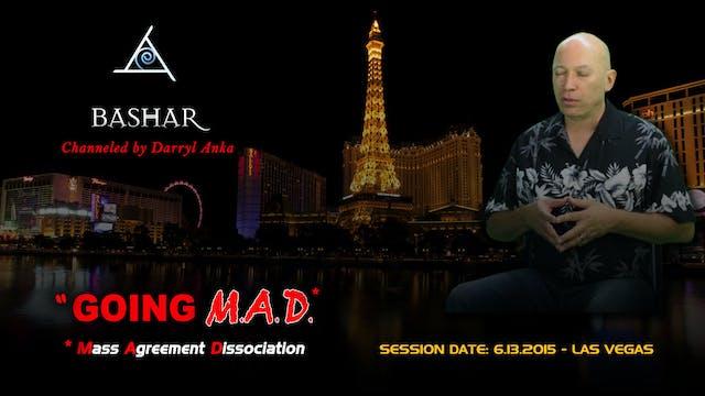 """""""Going M.A.D.*"""" *Mass Agreement Dissociation - Video (4 hours)"""