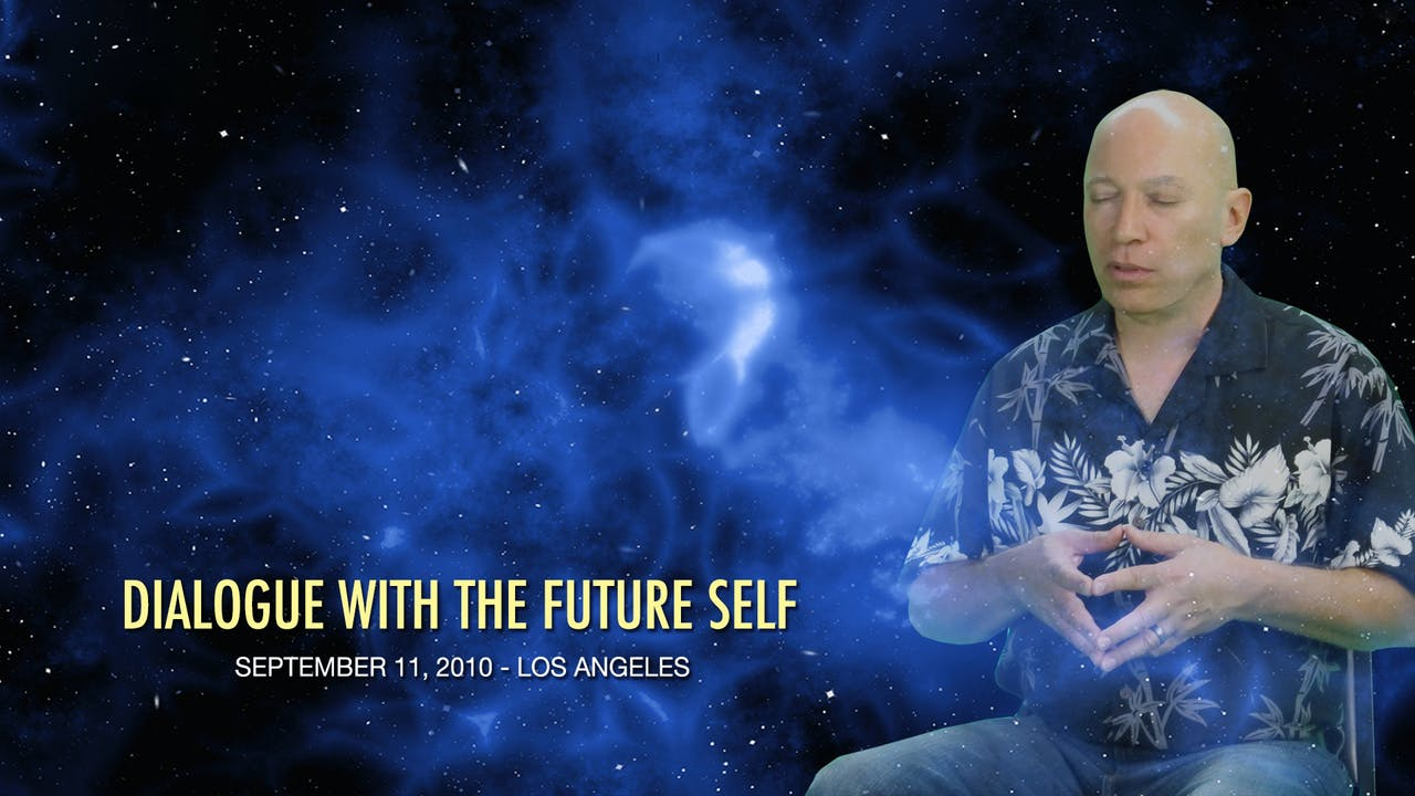 Dialogues with the Future Self - Video (4 hours)