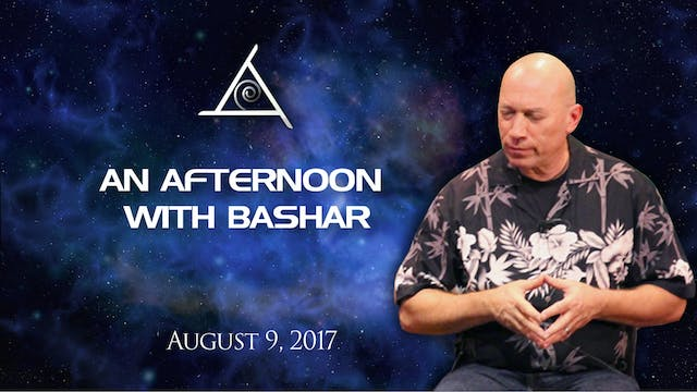 バシャールとの午後 (An Afternoon with Bashar) - August 9, 2017 - Video (2+ hours)