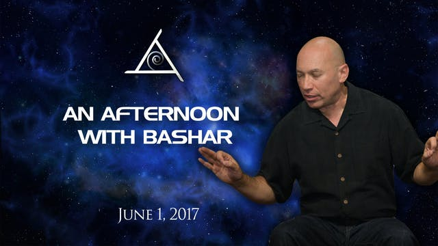 バシャールとの午後 (An Afternoon with Bashar) - June 1, 2017 - Video