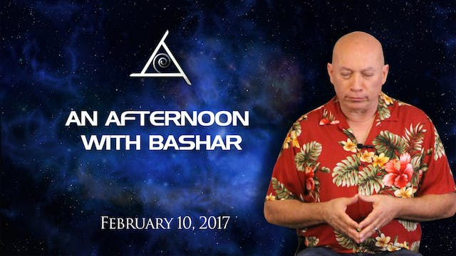 バシャールとの午後 (An Afternoon with Bashar) - February 10, 2017 - Video (2+ hours)