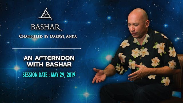 バシャールとの午後 (An Afternoon with Bashar) May 29, 2019