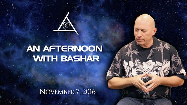 バシャールとの午後 (An Afternoon with Bashar) - November 7, 2016 - Video (2+ hours)