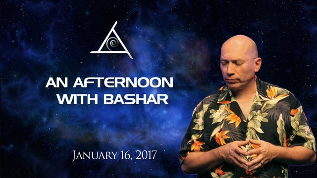 バシャールとの午後 (An Afternoon with Bashar) - January 16, 2017 - Video (2+ hours)