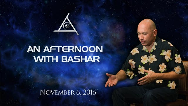バシャールとの午後 (An Afternoon with Bashar) - November 6, 2016 - Video (2+ hours)