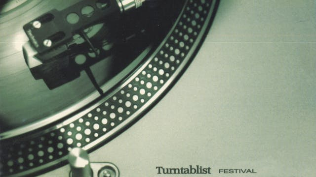 The Turntablist Festivals  | 1996-2001