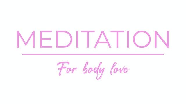 BODY LOVE MEDITATION