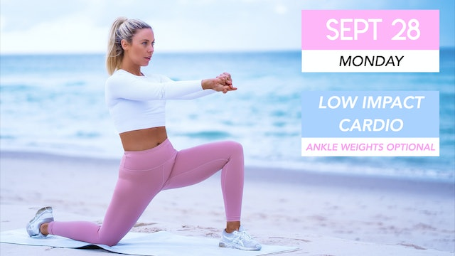 SEPT 28 - 30 MIN LOW IMPACT CARDIO CLASS (ANKLE WEIGHTS OPTIONAL)