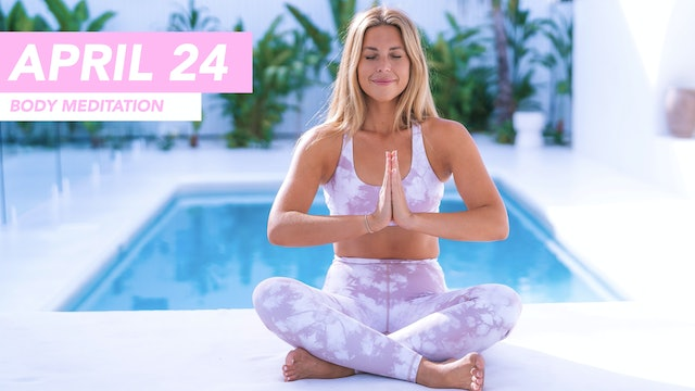 APRIL 24 - BODY MEDITATION TO RELIEVE STRESS + TENSION