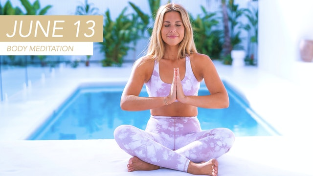 JUNE 13 - BODY MEDITATION TO RELIEVE STRESS + TENSION
