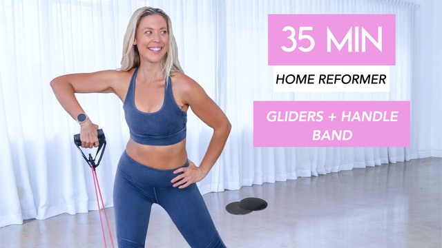 35 MIN AT-HOME PILATES REFORMER CLASS (GLIDERS AND HANDLE BAND)