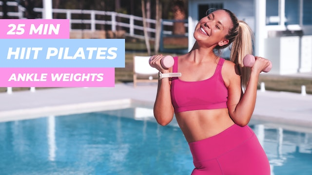25 MIN HIIT PILATES CLASS (HAND + ANKLE WEIGHTS OPTIONAL)