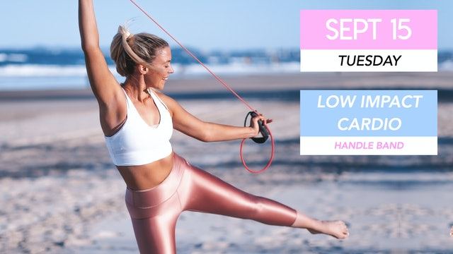 SEPT 15 - 30 MIN LOW IMPACT CARDIO WITH THE HANDLE BAND