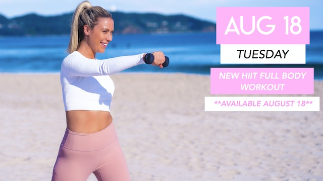 AUG 18 - NEW HIIT FULL BODY CARDIO (AVAILABLE AUGUST 18)