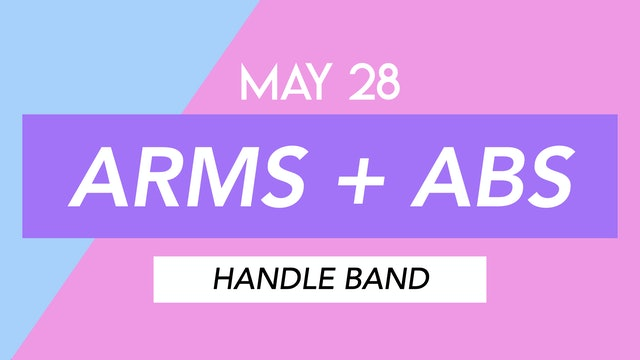 MAY 28 - 40 MIN ARMS AND ABS TONING WITH HANDLE BAND