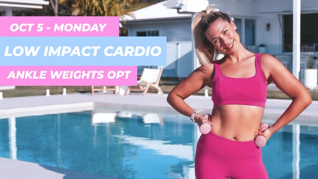 OCT 5 - 25 MIN LOW IMPACT CARDIO ABS + ARMS (ANKLE WEIGHTS OPTIONAL)