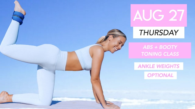 AUG 27 - 35 MIN ABS + BUTT TONING WITH ANKLE WEIGHTS
