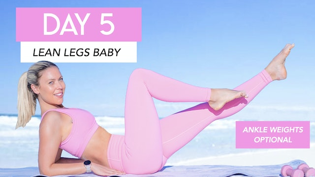 DAY 5 - LEAN LEGS CARDIO (ANKLE WEIGHTS OPTIONAL)