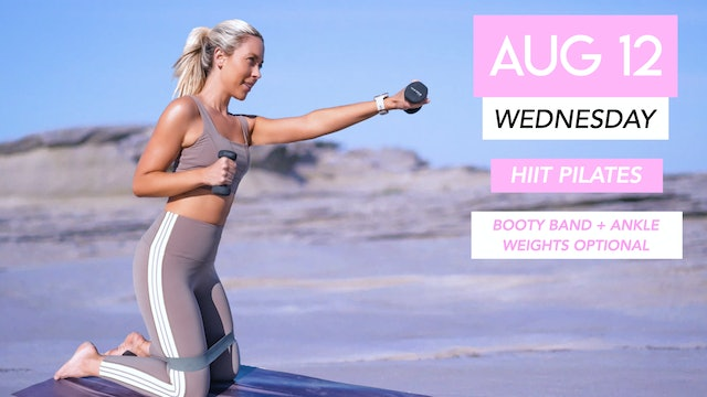 AUG 12 - 35 MIN HIIT PILATES CLASS (BOOTY BAND + ANKLE WEIGHTS OPTIONAL)