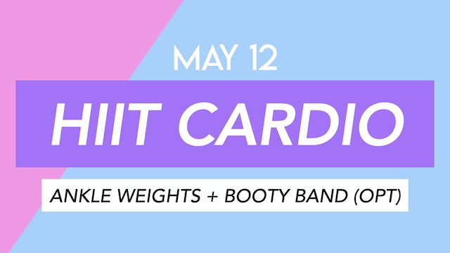 May 12 - 30 MIN HIIT PILATES ARMS ABS + BUTT (Ankle Weights + Booty Band Opt)