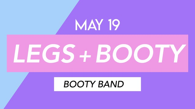 MAY 19 - 35 MIN BUTT TONING WITH BOOTY BAND