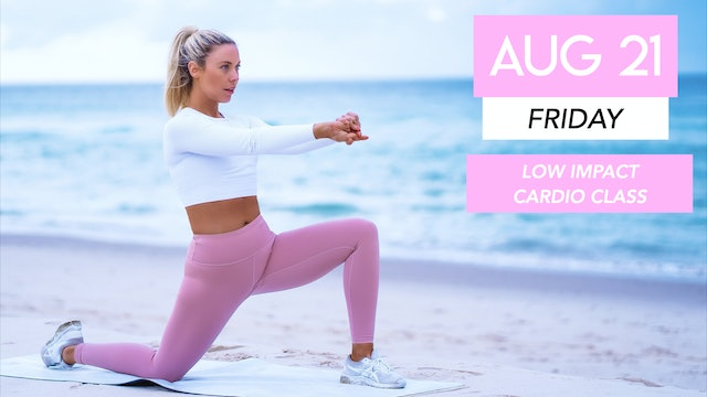 AUG 21 - 30 MIN LOW IMPACT CARDIO CLASS (ANKLE WEIGHTS OPTIONAL)