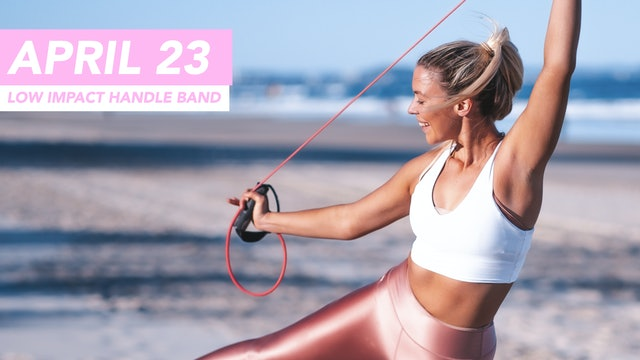 APRIL 23 - 30 MIN LOW IMPACT CARDIO WITH THE HANDLE BAND