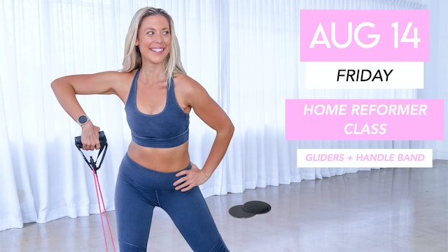 AUG 14 - AT-HOME PILATES REFORMER CLASS (GLIDERS AND HANDLE BAND TONING)
