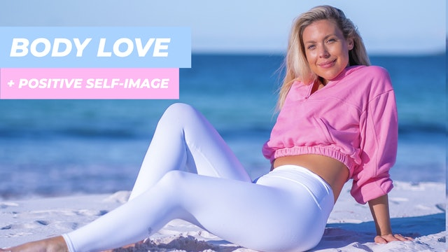 10 MIN MEDIATION TO LOVE YOUR BODY AND GROW A POSITIVE SELF IMAGE